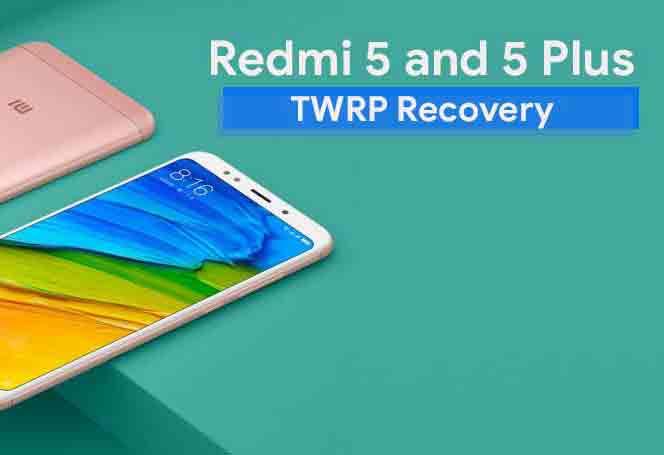 Установите TWRP recovery и Root Xiaomi Redmi 5/5 Plus (win / rosy)