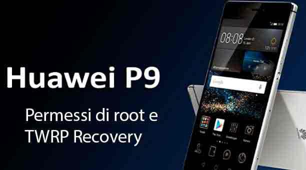 Устанавливаем TWRP Recovery и Root Huawei P9