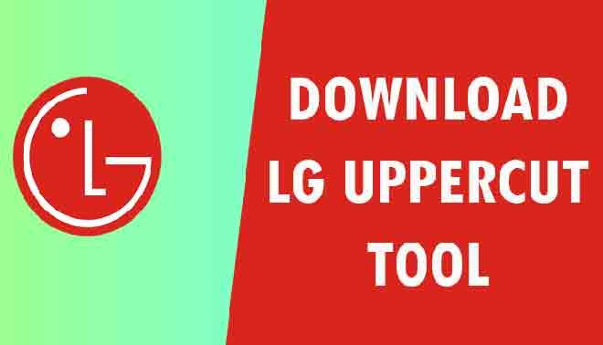 Загрузите LG Flash Tool и LGUP Tool с UPPERCUT (все версии)